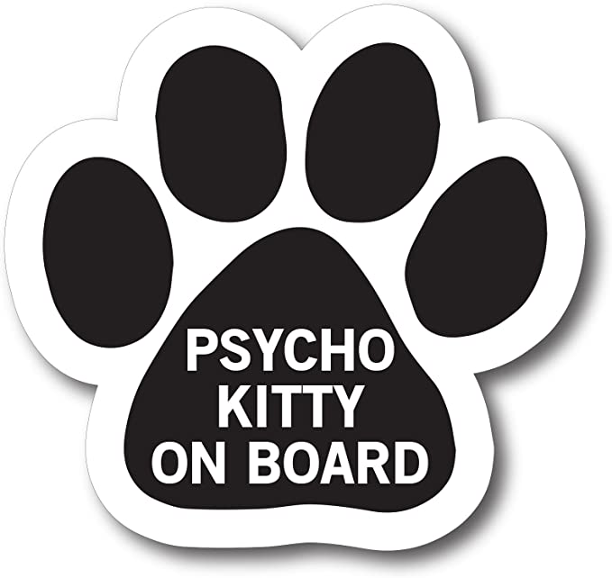 Paw Print Magnet Psycho Kitty on Board 5 inch Decal for Car Truck or Fridge