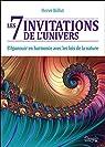 Les 7 invitations de l'univers - S'épanouir en harmonie avec les lois de la nature par Bellut