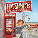 On a Mission for Her Majesty: Flat Stanley's Worldwide Adventures, Book 14 | Jeff Brown