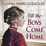 Till the Boys Come Home | Cynthia Harrod-Eagles