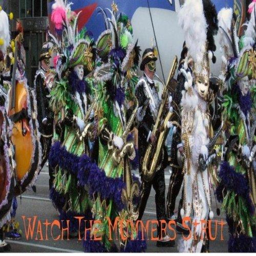 Watch The Mummers Strut