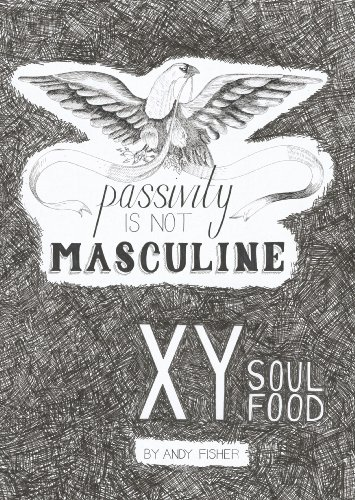 Passivity Is Not Masculine (XY Soul Food Series Book 1)