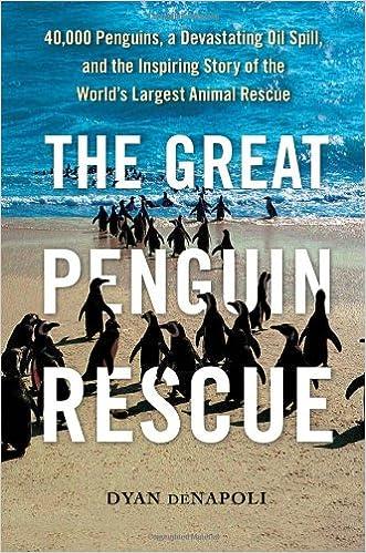 The Great Penguin Rescue: 40, 000 Penguins, a Devastating
