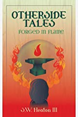 Otherside Tales: Forged in Flame (Volume 3) Paperback