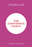 A Pocket Coach: The Confidence Coach (Pocket Coach Guides to Self-Care)