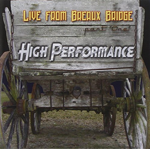 High Performance: Live From Breaux Bridge by Swallow Records