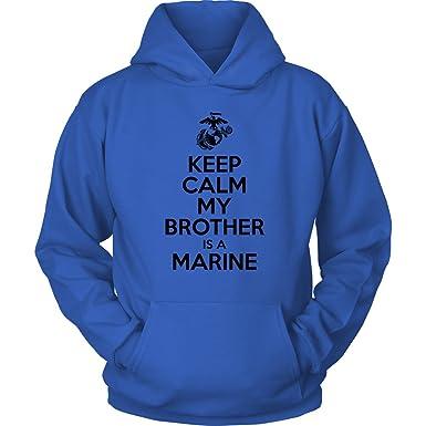 0d565bdd Amazon.com: Egoteest USMC Hoodie - Keep Calm My Brother Is a Marine - Marine  Corps USMC Sister - US Army Brother - My Brother Is a Marine: Clothing