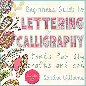 Lettering Beginners Guide To Lettering And Calligraphy