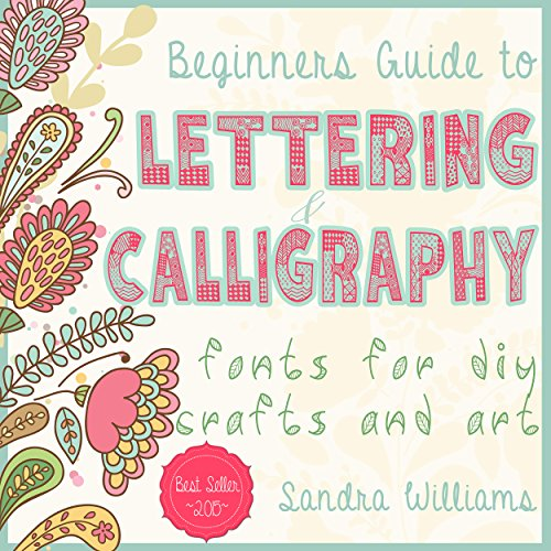 Lettering: Beginners Guide to Lettering and Calligraphy Fonts