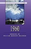 1960 - Sermons of William Marrion Branham (English Edition)