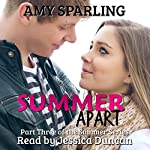 Summer Apart: The Summer Series, Book 3 | Amy Sparling