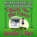 The Misadventures of the Laundry Hag: Bun in the Oven   Jennifer L. Hart
