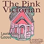 The Pink Victorian | Laurie Adair Grove