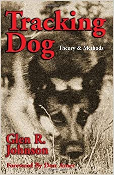Book Tracking Dog: Theory & Methods by Glen R. Johnson (2003-04-20)