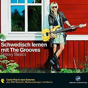 Schwedisch lernen mit The Grooves: Groovy Basics Hörbuch