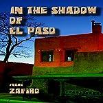 In the Shadow of El Paso   Frank Zafiro