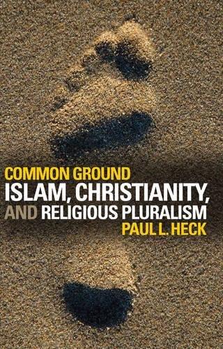 Common Ground: Islam, Christianity, and Religious Pluralism
