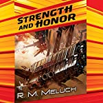 Strength and Honor: Tour of the Merrimack, Book 4 | R.M. Meluch