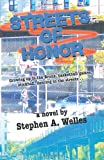 Streets of Honor, Stephen A. Welles, 0978676033