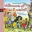 Willkommen auf dem Sonnenhof (Sonnenhof 1) Hörbuch von Annette Moser Gesprochen von: Anna Thalbach