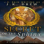 The Secret of the Sphinx | J.K. Drew