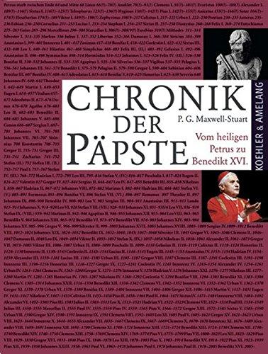 Chronik der Päpste: Vom heiligen Petrus zu Benedikt XVI.