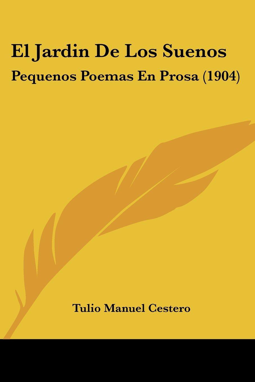 El Jardin de Los Suenos: Pequenos Poemas En Prosa 1904: Amazon.es: Cestero, Tulio Manuel: Libros