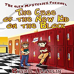 The Case of the New Kid on the Block: The Alex Mysteries Prequel