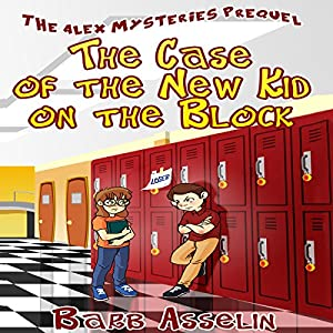 The Case of the New Kid on the Block: The Alex Mysteries Prequel Audiobook