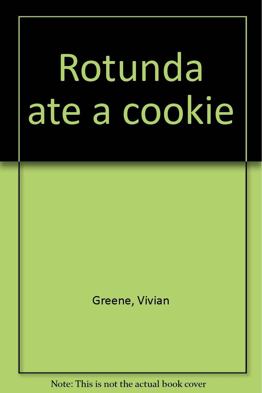 Rotunda ate a cookie