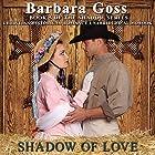 Shadow of Love: Love Changes Everything! Hörbuch von Barbara Goss Gesprochen von: Jeff Moon