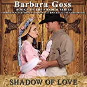 Shadow of Love: Love Changes Everything! | Barbara Goss