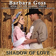 Shadow of Love: Love Changes Everything! | Livre audio Auteur(s) : Barbara Goss Narrateur(s) : Jeff Moon
