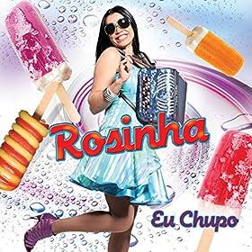 Amazon.com: Eu Chupo: Rosinha: MP3 Downloads