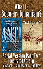 Illustrated What Is Secular Humanism? (Serial Illustrated Antidisestablishmentarianism Book 2)