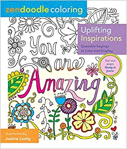 amazoncom zendoodle coloring uplifting inspirations quotable sayings to color and display 9781250109019 justine lustig books - Doodle Coloring Book