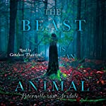 The Beast Is an Animal   Peternelle van Arsdale
