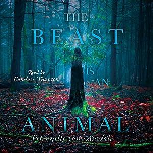 The Beast Is an Animal Audiobook