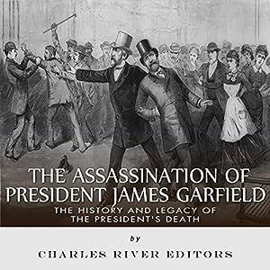 The Assassination of President James Garfield Audiobook