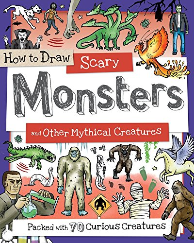Mythical Beasts Monsters (How to Draw Scary Monsters and Other Mythical Creatures)