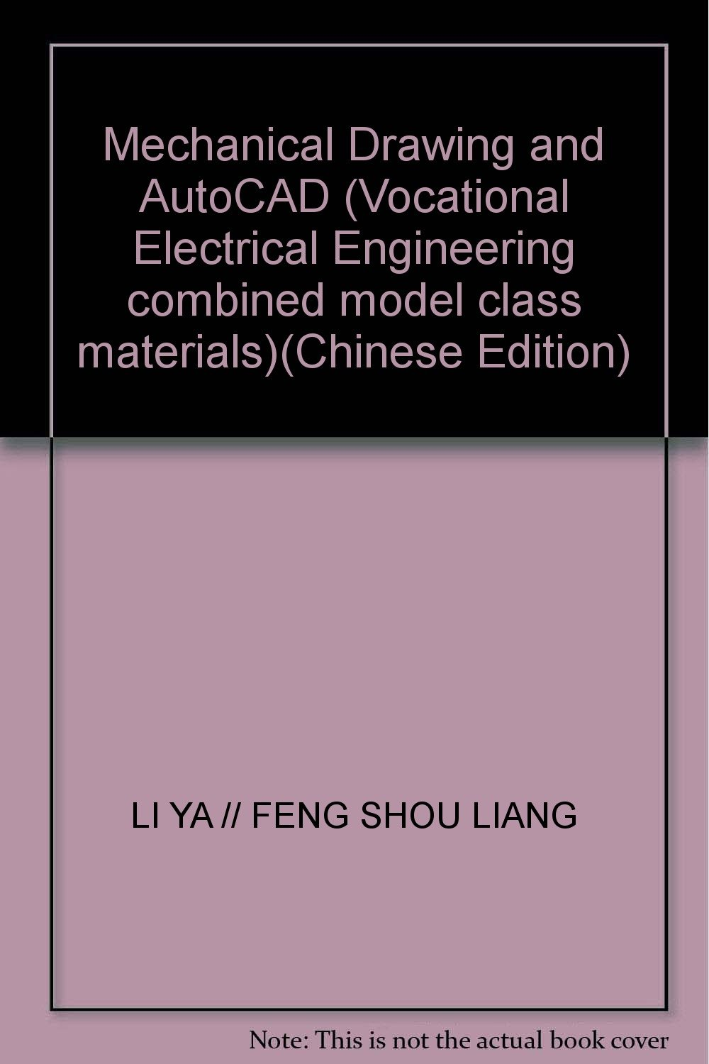 Mechanical Drawing and AutoCAD (Vocational Electrical Engineering combined model class materials)(Chinese Edition) pdf epub