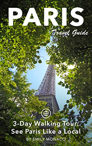 Amazon paris travel guide unanchor 3 perfect wandering days paris travel guide unanchor 3 perfect wandering days tour itinerary by monaco fandeluxe Image collections