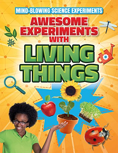 Awesome Experiments With Living Things (Mind-Blowing Science Experiments)