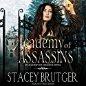 Academy of Assassins: Academy of Assassins Series, Book 1 Hörbuch von Stacey Brutger Gesprochen von: Traci Odom