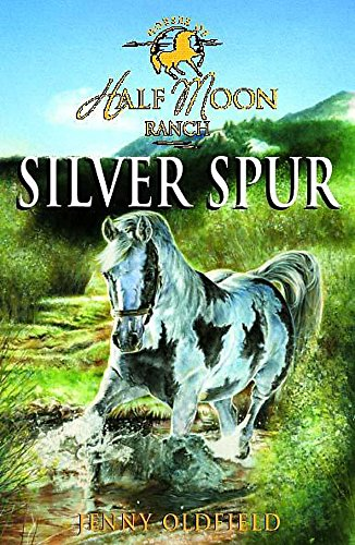 Horses of Half Moon Ranch: Silver Spur: Book 13