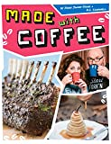 img - for Made with Coffee - a Cookbook for Coffee Lovers, Caffeine Addicts, and Foodies book / textbook / text book