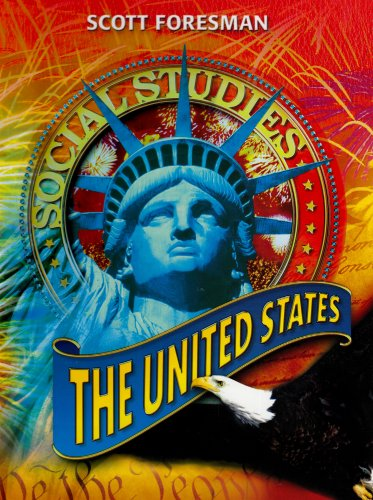 SOCIAL STUDIES 2005 PUPIL EDITION GRADE 5 THE UNITED STATES (Scott Foresman Social Studies 5th Grade Our Nation)