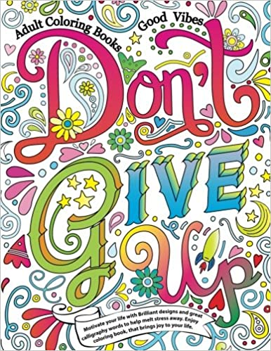 Amazon Com Adult Coloring Books Good Vibes Dont Give Up Motivate
