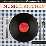 Music in the Kitchen, Glenda Pierce Facemire, 0292718152