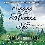 Singing Montana Sky   Debra Holland